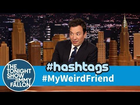 Funny My Weird Friend Hashtag By Jimmy Fallon