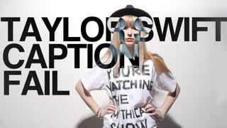 Taylor Swift's I Knew You Were Trouble YouTube Caption FAIL