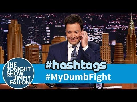 Funny My Dumb Fight Hashtag By Jimmy Fallon