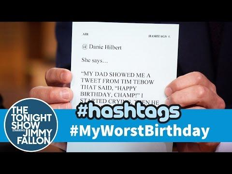 Funny My Worst Birthday Hashtag By Jimmy Fallon