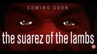 Silence Of The Lambs Movie Trailer Luis Suarez Parody