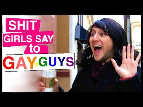 Jokes - Things Girls Say Out Loud To Gay Guys