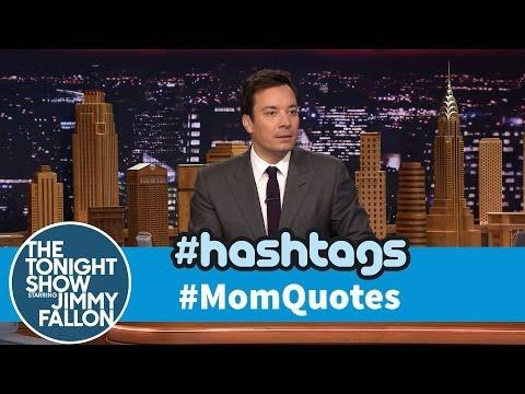 Funny Mom Quotes Hashtag By Jimmy Fallon